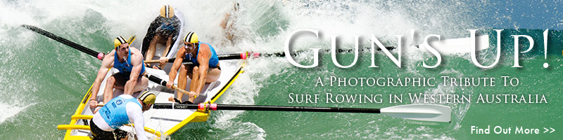 Gun&#039;s Up - A photographic tribute to surf rowing in Western Australia