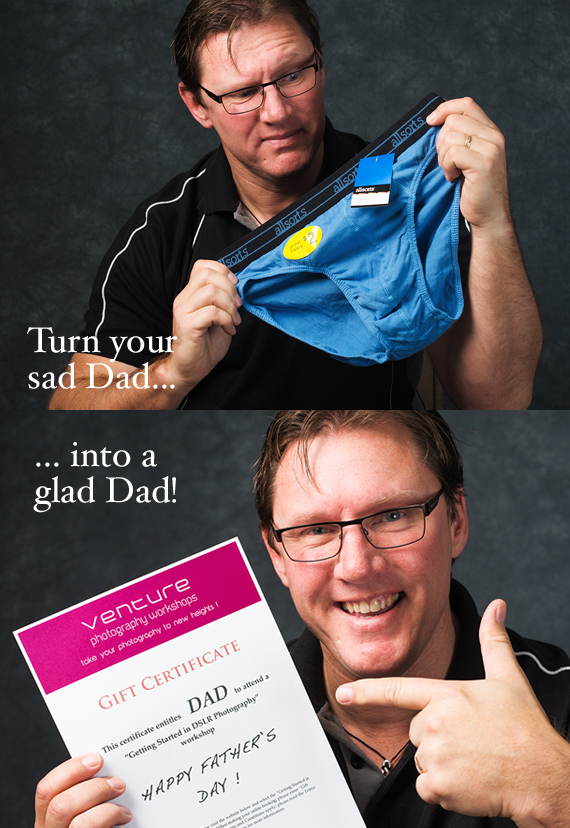 Make Dads Glad - with a Venture Photography Workshop Gift Voucher