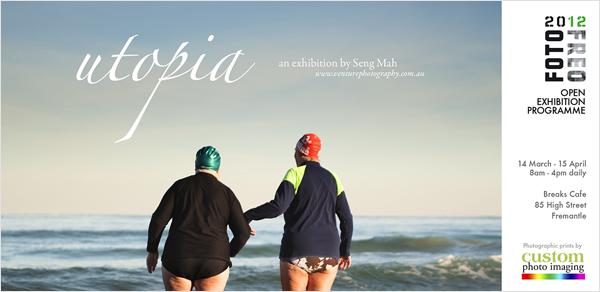 Utopia - An Exhibition by Seng Mah (www.venturephotography.com.au)