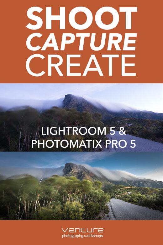 Shoot, Capture, Create - Lightroom 5 and Photomatix Pro 5 Workshop