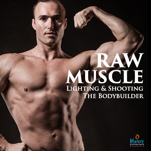 Raw Muscle: Lighting and Shooting the Bodybuilder