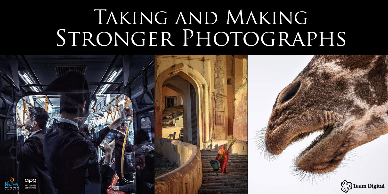 Taking and Making Stronger Photographs Banner