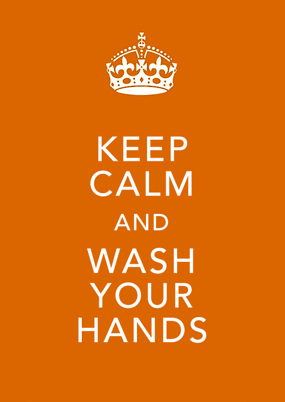 Keep calm and wash your hands
